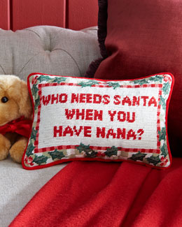 Who Needs Santa Needlepoint Pillow