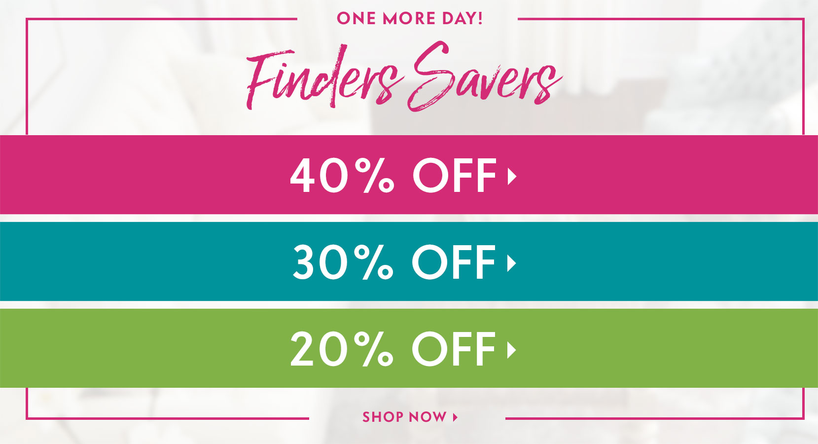 Through Wednesday Only - Finders Savers Your Savings