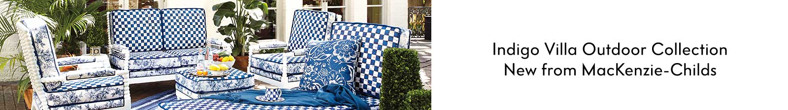Indigo Villa Outdoor Collection New from MacKenzie-Childs