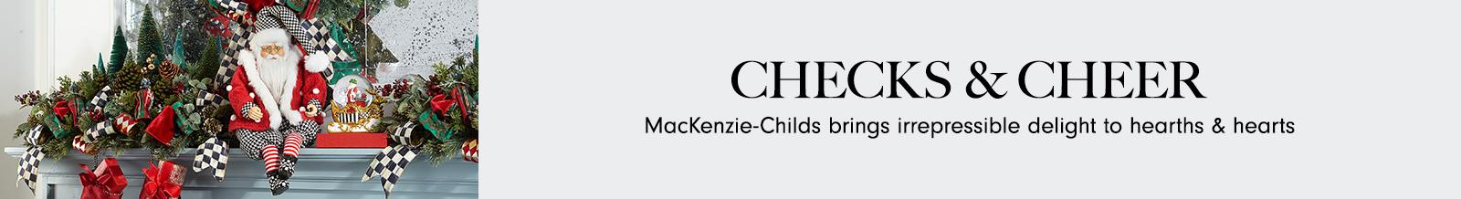 MacKenize Childs Holiday Collectibles
