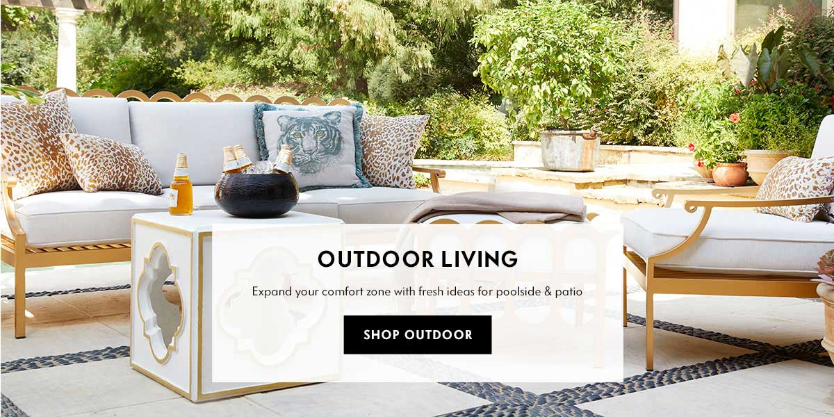 Outdoor Living - Expand your comfort zone with fresh ideas for poolside & patio