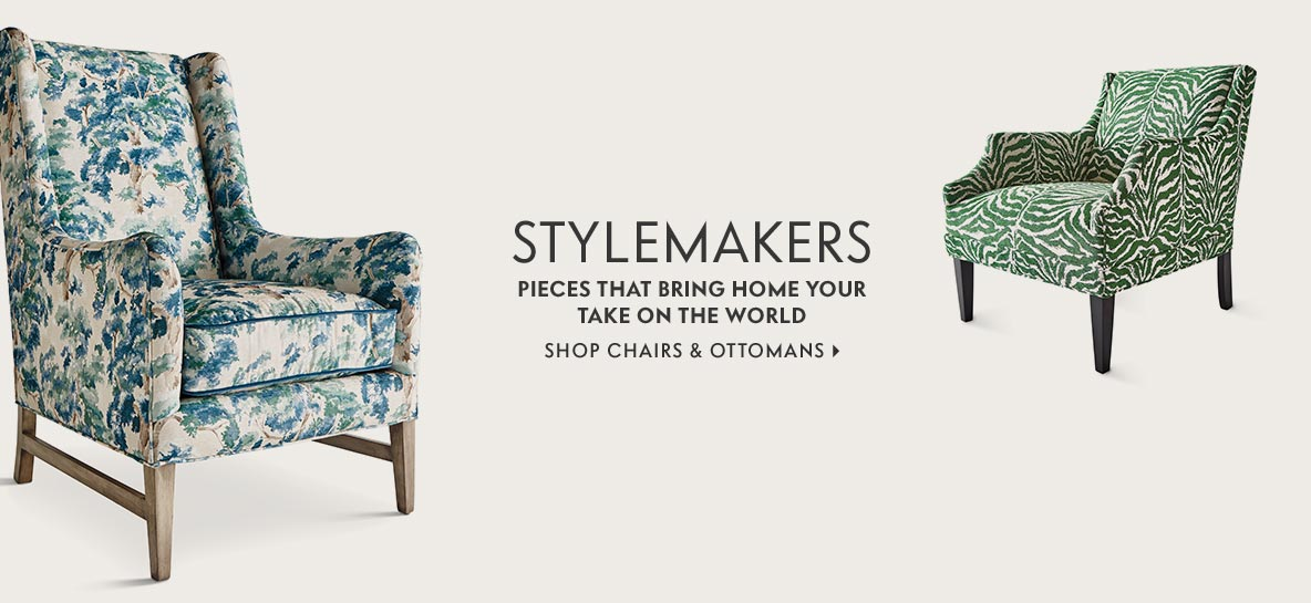 Stylemakers - Pieces that bring home your take on the world Shop Chairs & Ottomans