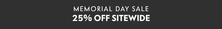 Memorial Day Sale! 25% off sitewide